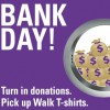 Walk Wednesday: Bank Day is Coming!