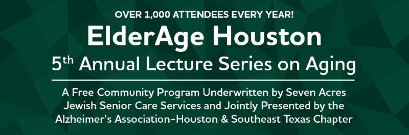 ElderAge Houston, Lecture Series on Aging presented by Alzheimer's Association