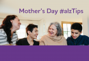 Helpful Tips to Honoring Mother's Day When Mom Has Alzheimer's