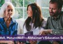 Be Well, MatureWell – Alzheimer's Education Series